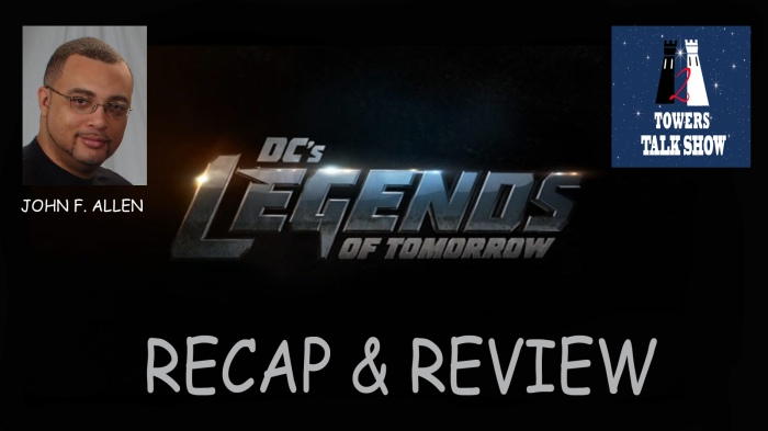 LEGENDS OF TOMORROW RECAP & REVIEW FRAME.jpg
